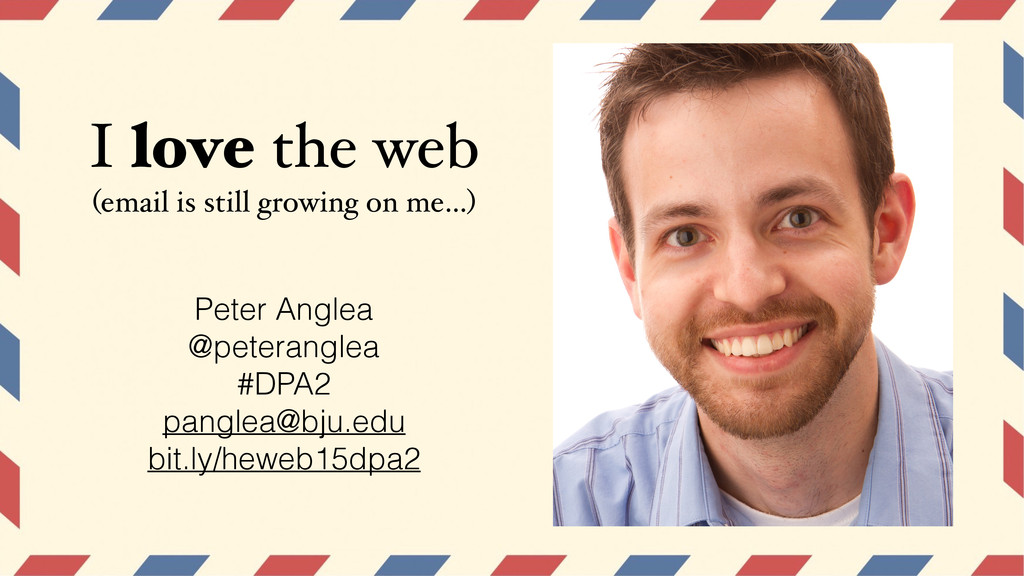 I love the web (email is still growing on me…) ...