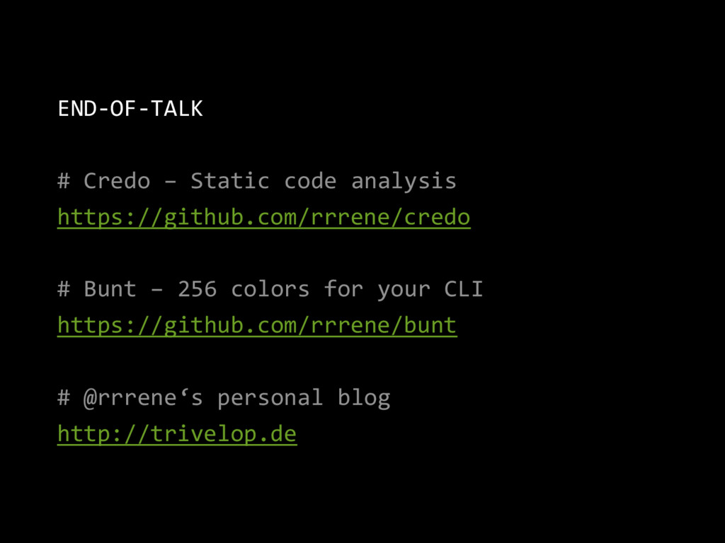 END-OF-TALK # Credo – Static code analysis http...