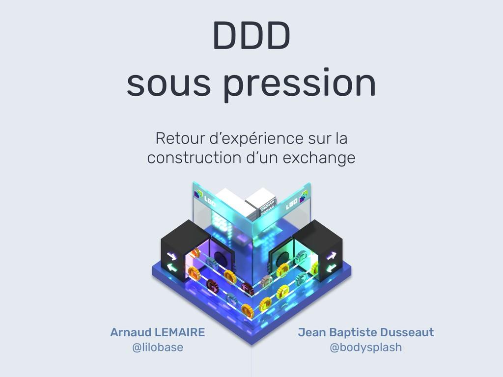 DDD sous pression Retour d'expérience sur la co...