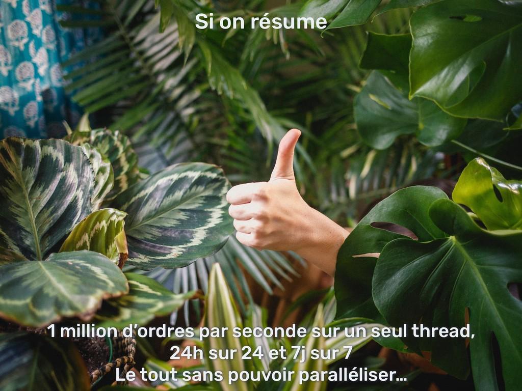 Si on résume 1 million d'ordres par seconde sur...
