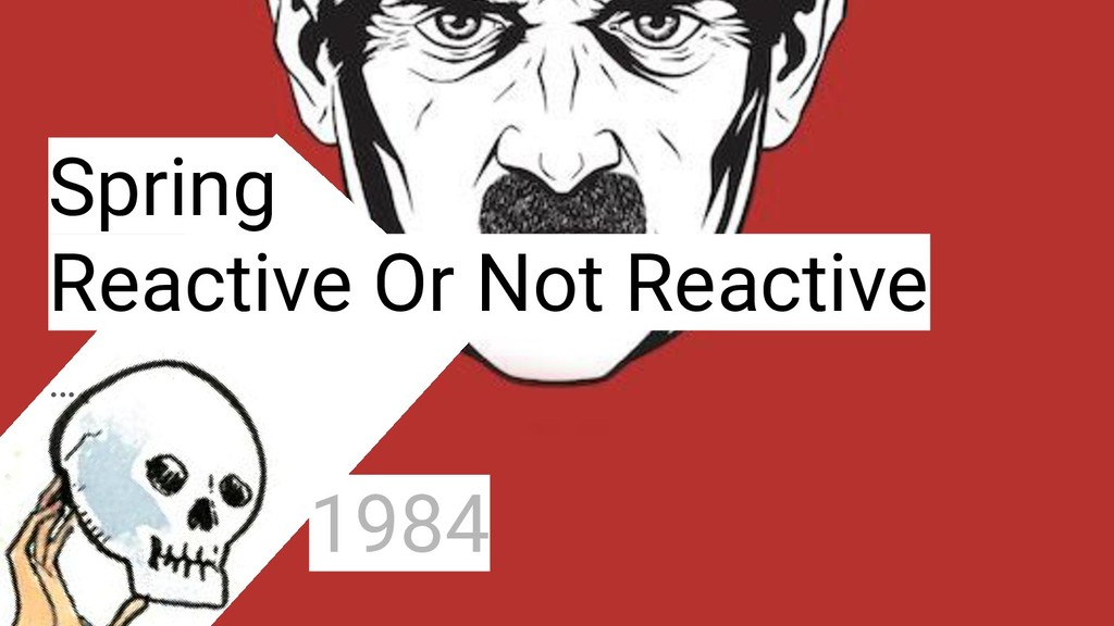 Spring Reactive Or Not Reactive … 1984