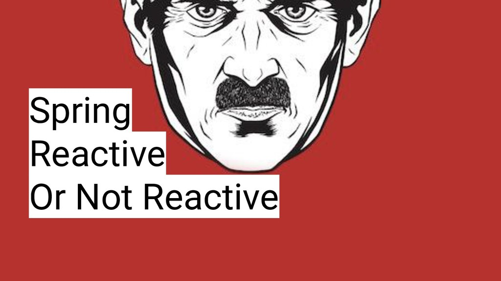 Spring Reactive Or Not Reactive