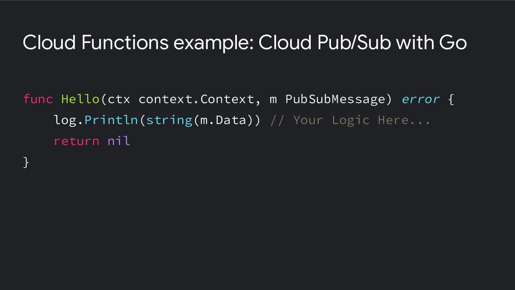 Cloud Functions example: Cloud Pub/Sub with Go ...