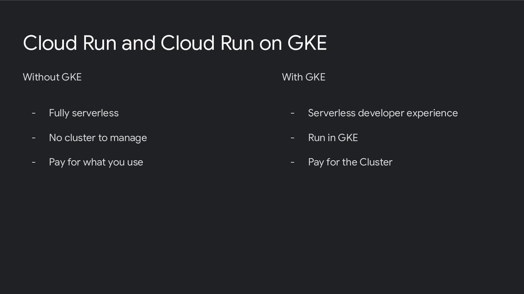Cloud Run and Cloud Run on GKE Without GKE - Fu...