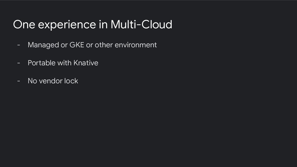 One experience in Multi-Cloud - Managed or GKE ...