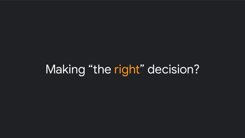 "Making ""the right"" decision?"