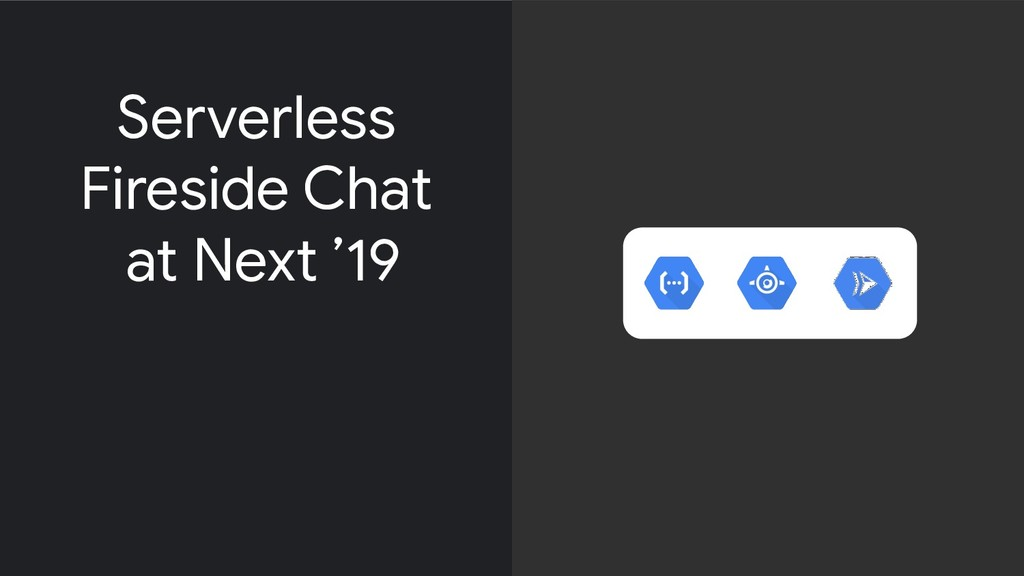 Serverless Fireside Chat at Next '19