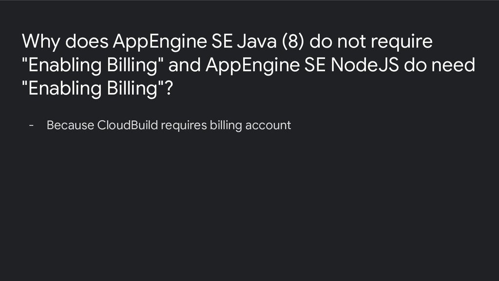 - Because CloudBuild requires billing account W...