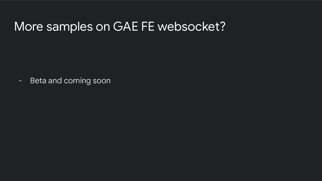 More samples on GAE FE websocket? - Beta and co...