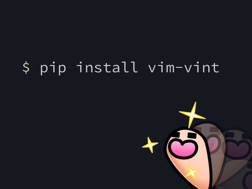 $ pip install vim-vint