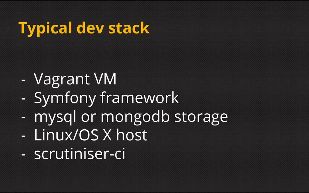 Typical dev stack - Vagrant VM - Symfony framew...
