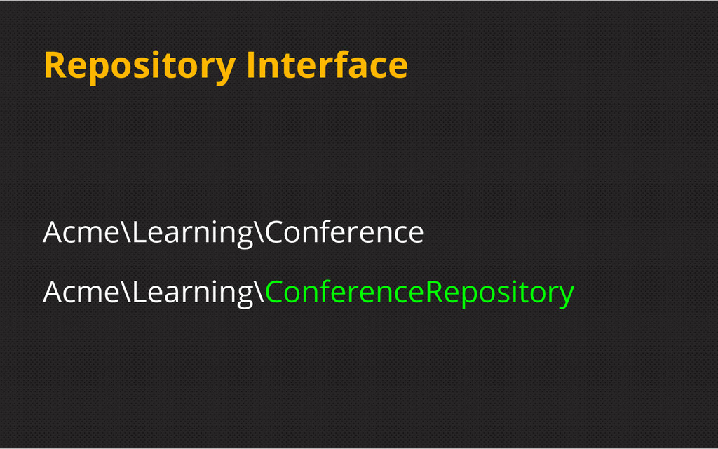 Repository Interface Acme\Learning\Conference A...