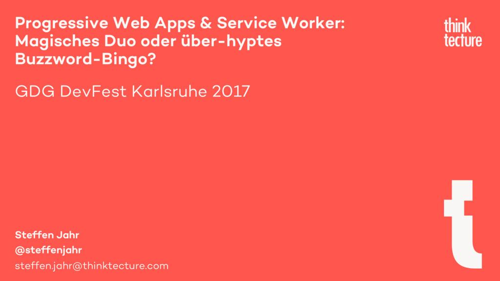 Progressive Web Apps & Service Worker: Magische...
