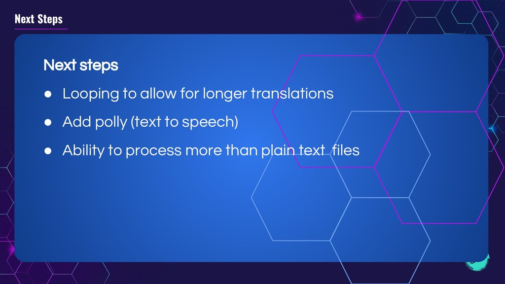 Next Steps Next steps ● Looping to allow for lo...