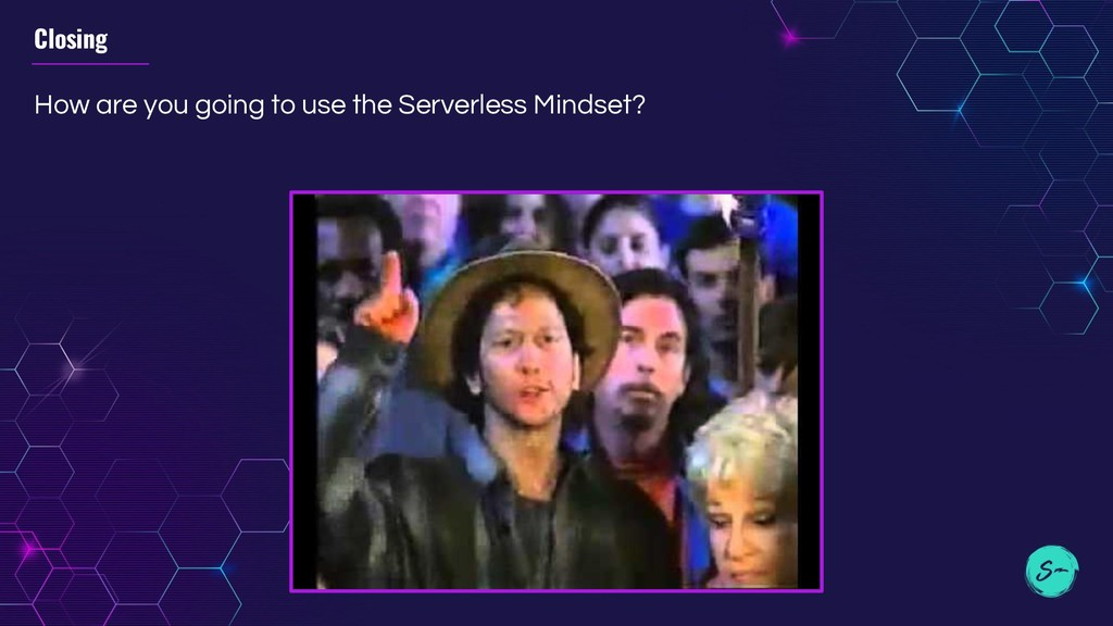 How are you going to use the Serverless Mindset...