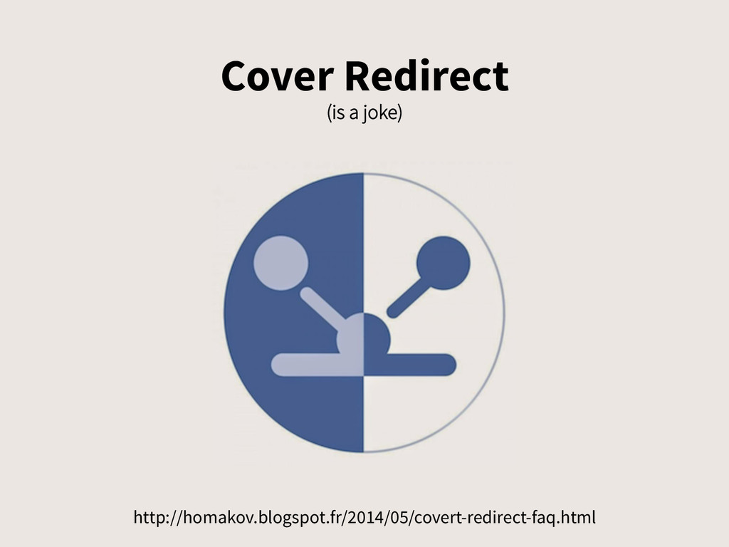Cover Redirect (is a joke) http://homakov.blogs...
