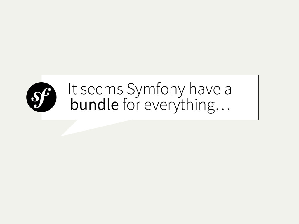 It seems Symfony have a bundle for everything…