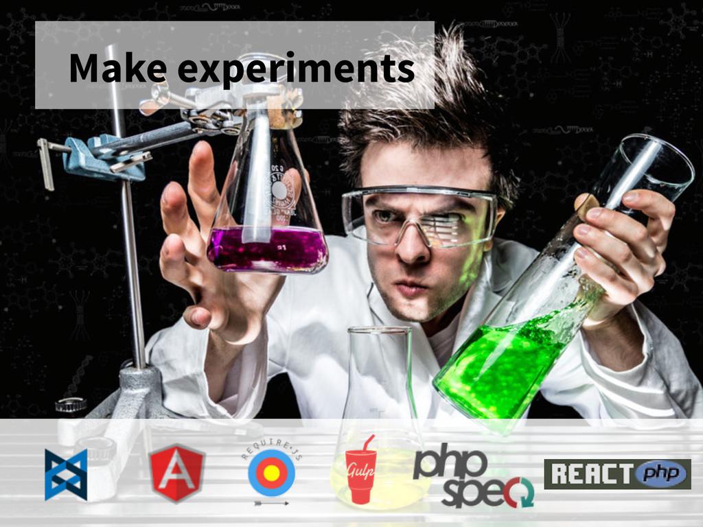 Make experiments
