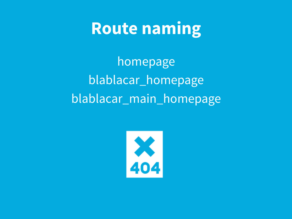 Route naming homepage blablacar_homepage blabla...