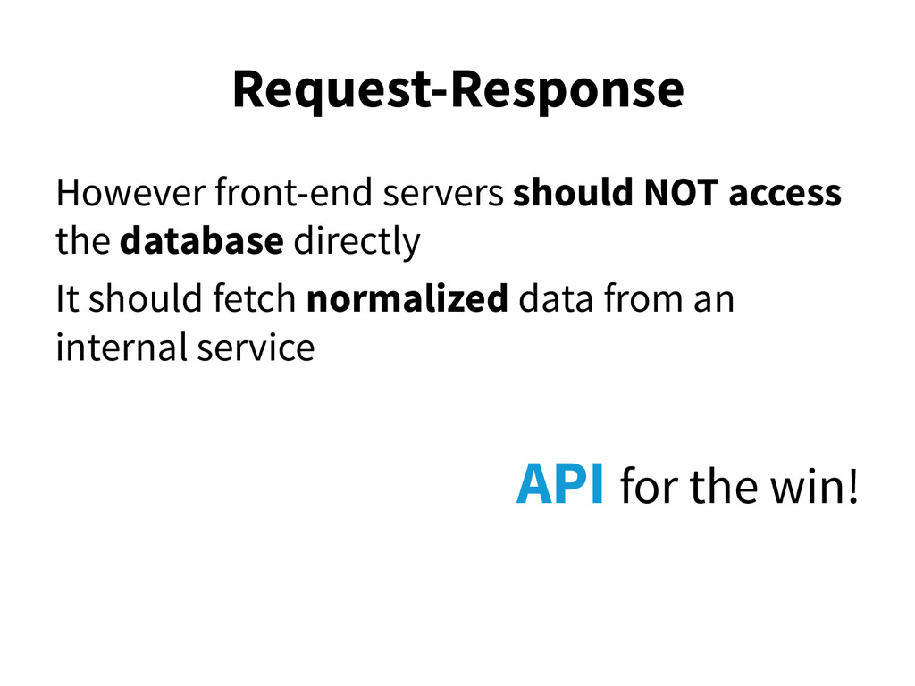 Request-Response However front-end servers shou...