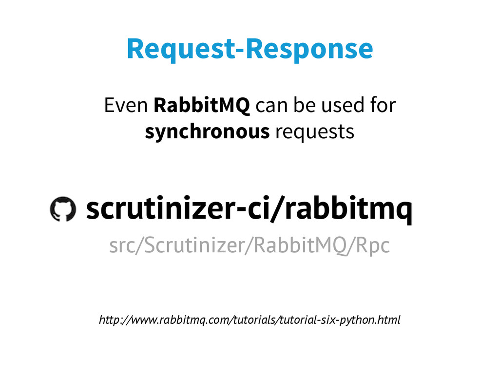 Request-Response Even RabbitMQ can be used for ...