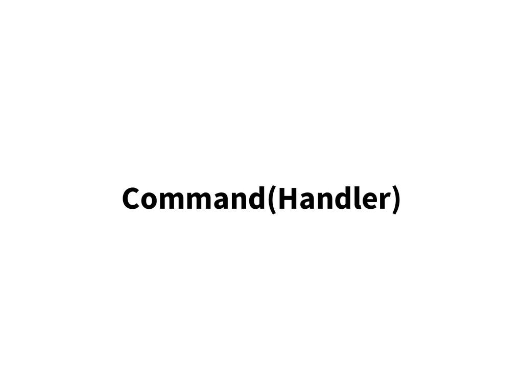 Command(Handler)