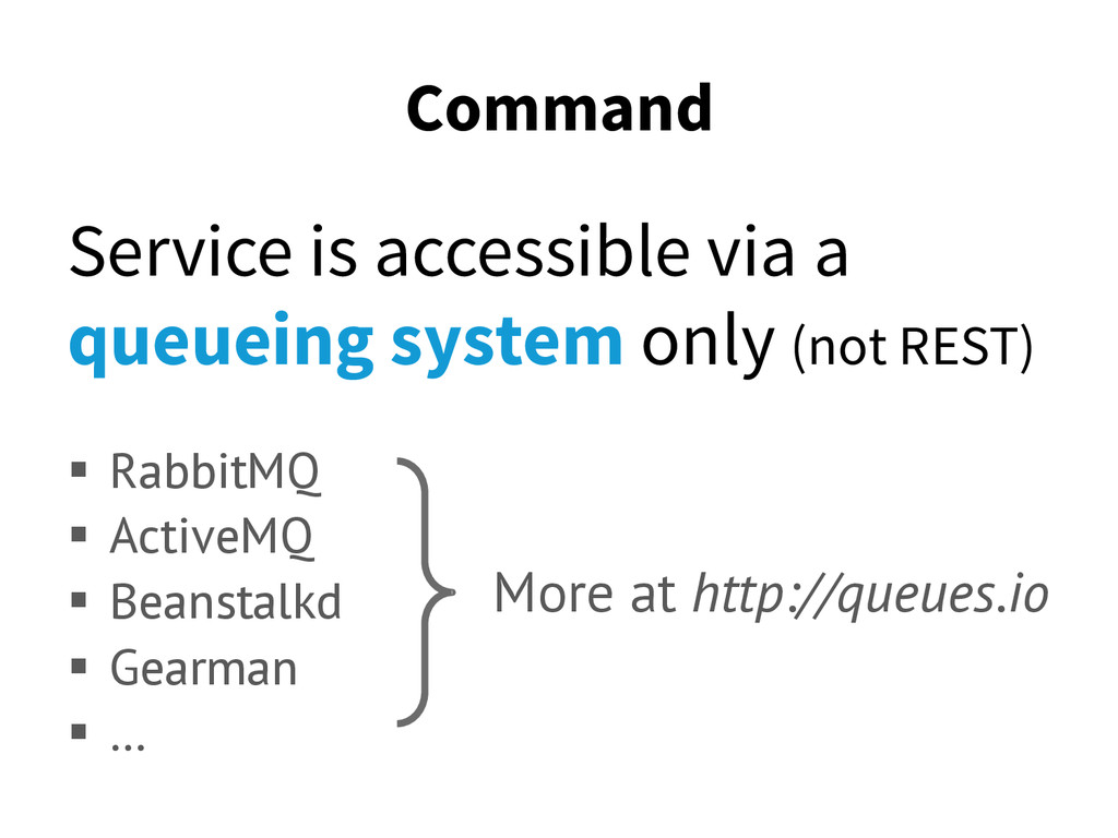 Command Service is accessible via a queueing sy...