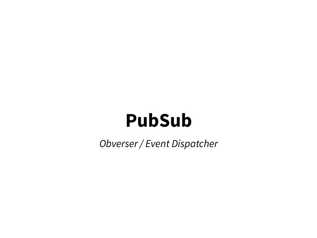 PubSub Obverser / Event Dispatcher