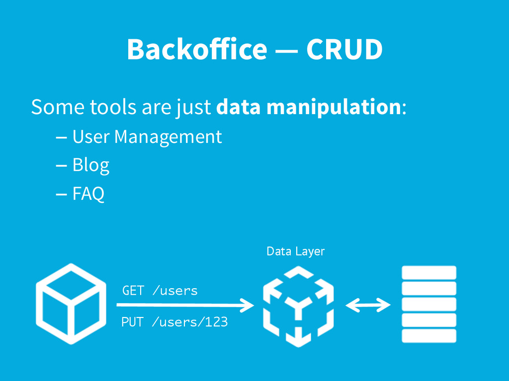 Backoffice — CRUD Some tools are just data manip...