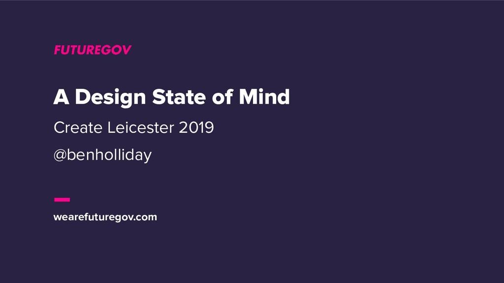 wearefuturegov.com A Design State of Mind Creat...