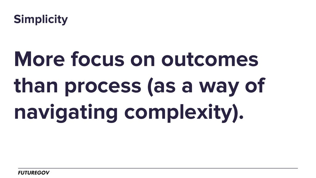 More focus on outcomes than process (as a way o...