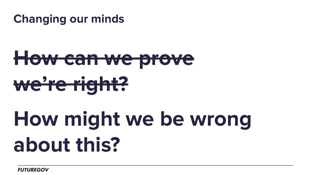How can we prove we're right? How might we be w...