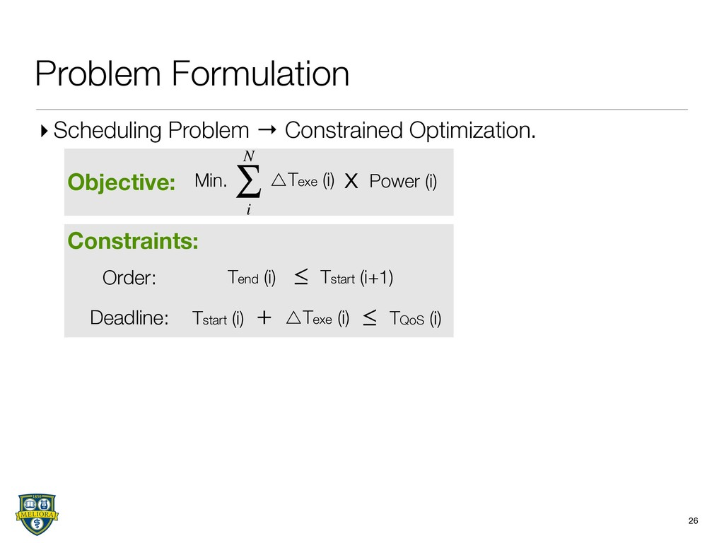 Objective: Constraints: Problem Formulation 26 ...