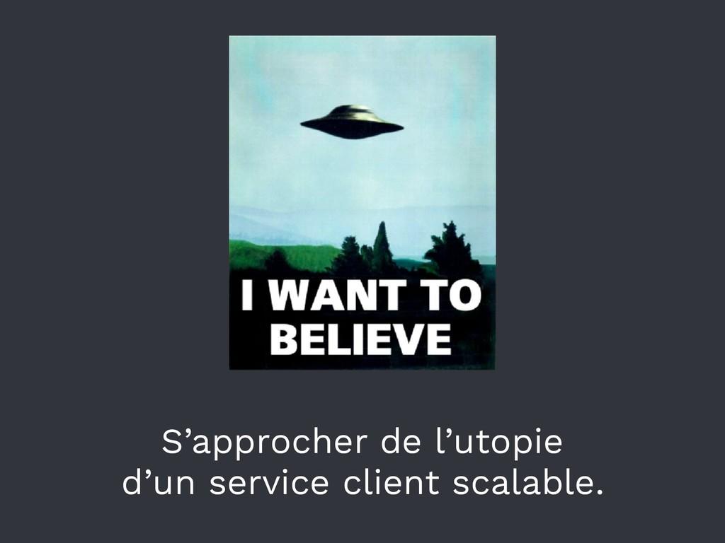S'approcher de l'utopie d'un service client sca...