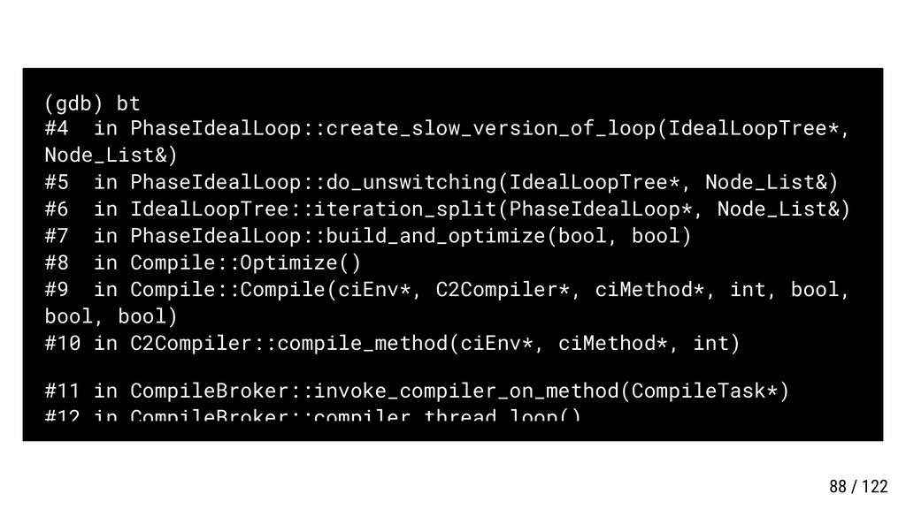 (gdb) bt #4 in PhaseIdealLoop::create_slow_vers...