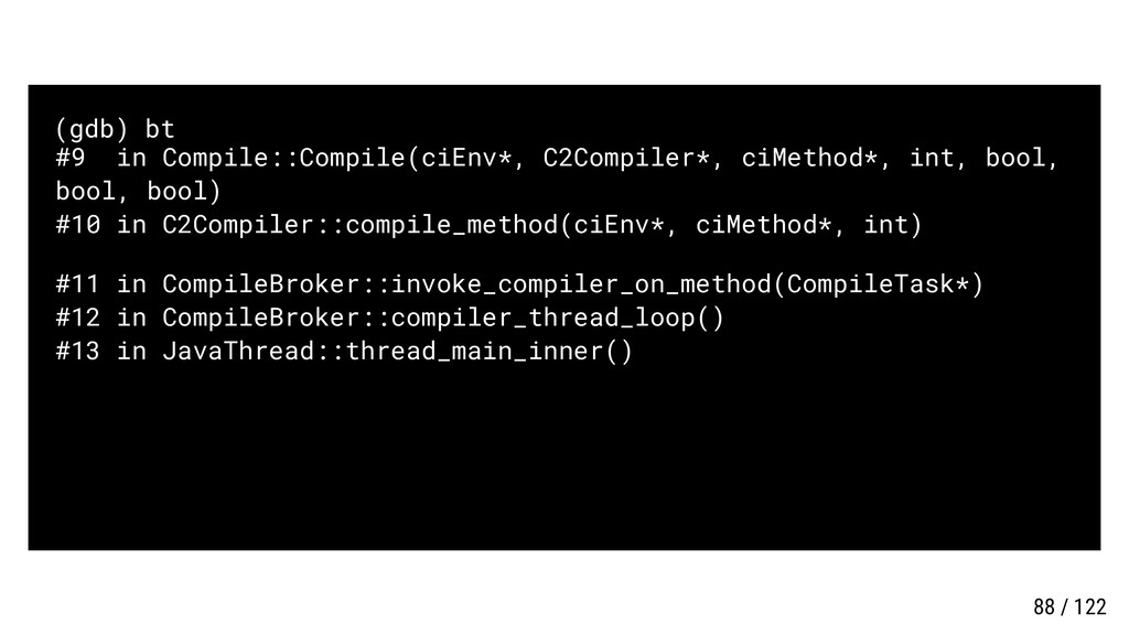 (gdb) bt #9 in Compile::Compile(ciEnv*, C2Compi...