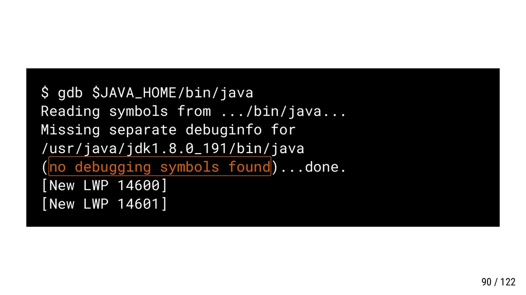$ gdb $JAVA_HOME/bin/java Reading symbols from ...