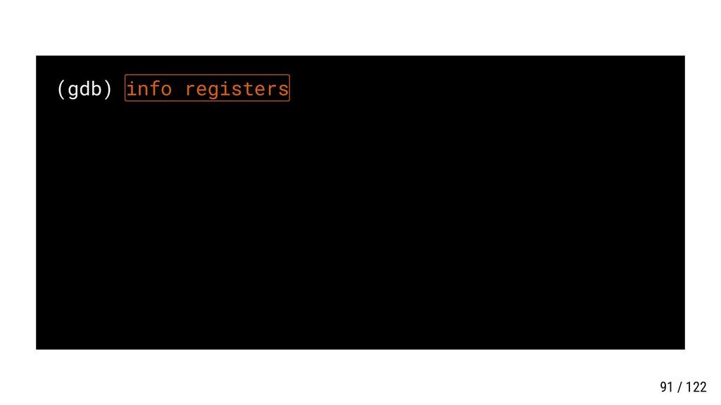 (gdb) info registers 91 / 122