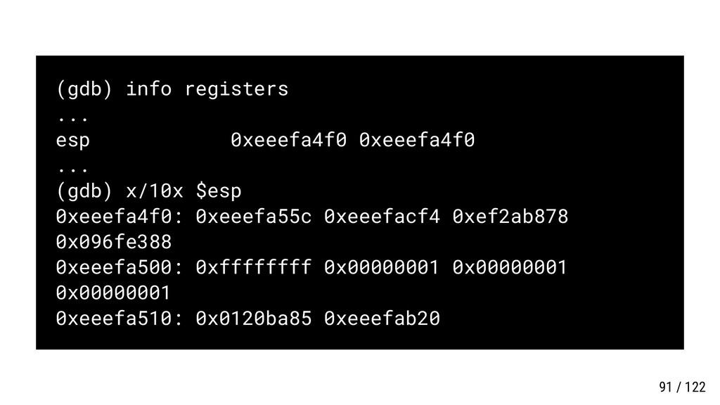 (gdb) info registers ... esp 0xeeefa4f0 0xeeefa...