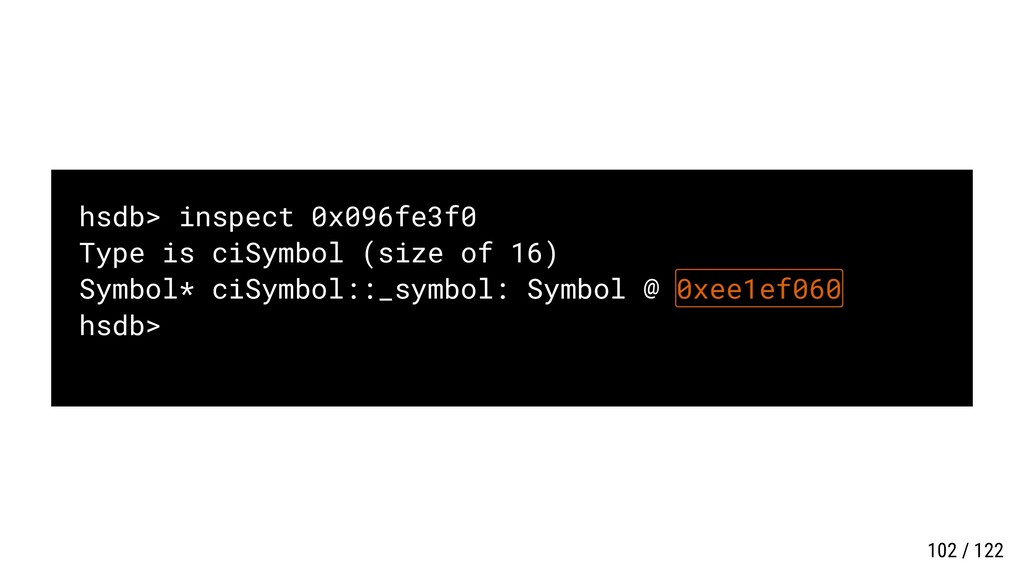 hsdb> inspect 0x096fe3f0 Type is ciSymbol (size...