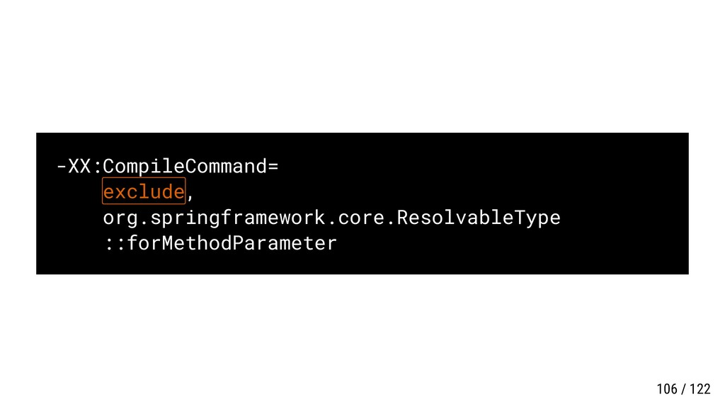 -XX:CompileCommand= exclude, org.springframewor...