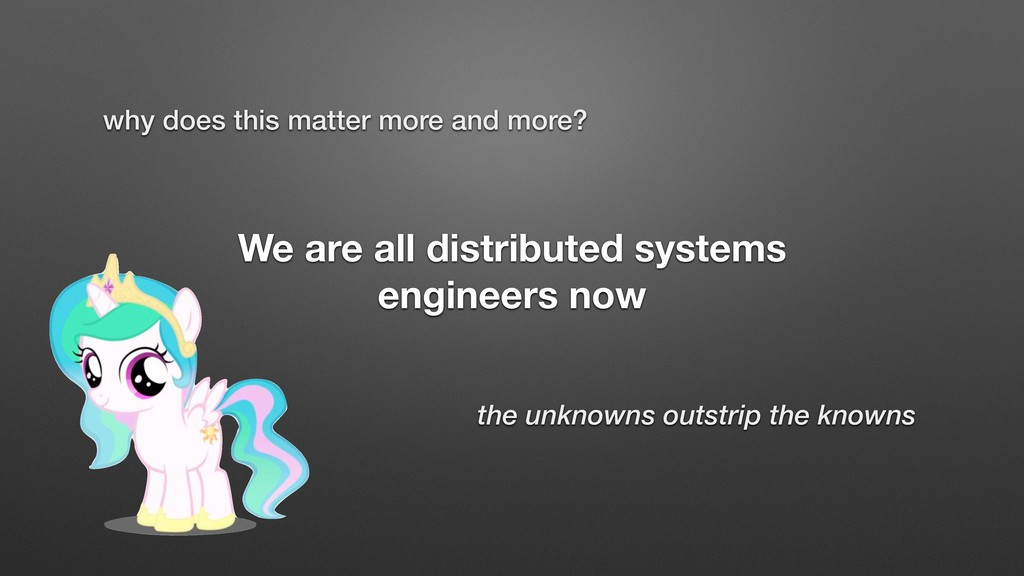 We are all distributed systems engineers now th...