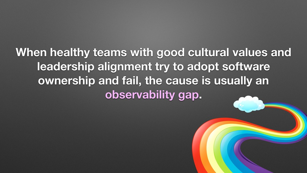 When healthy teams with good cultural values an...