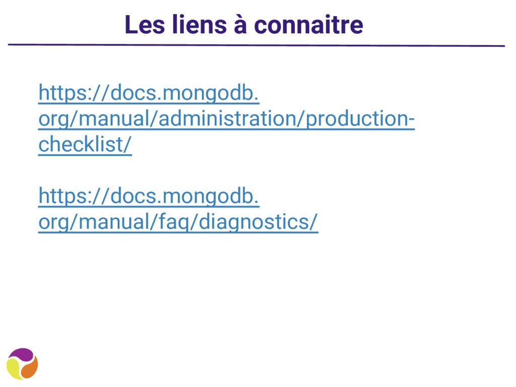 Les liens à connaitre https://docs.mongodb. org...