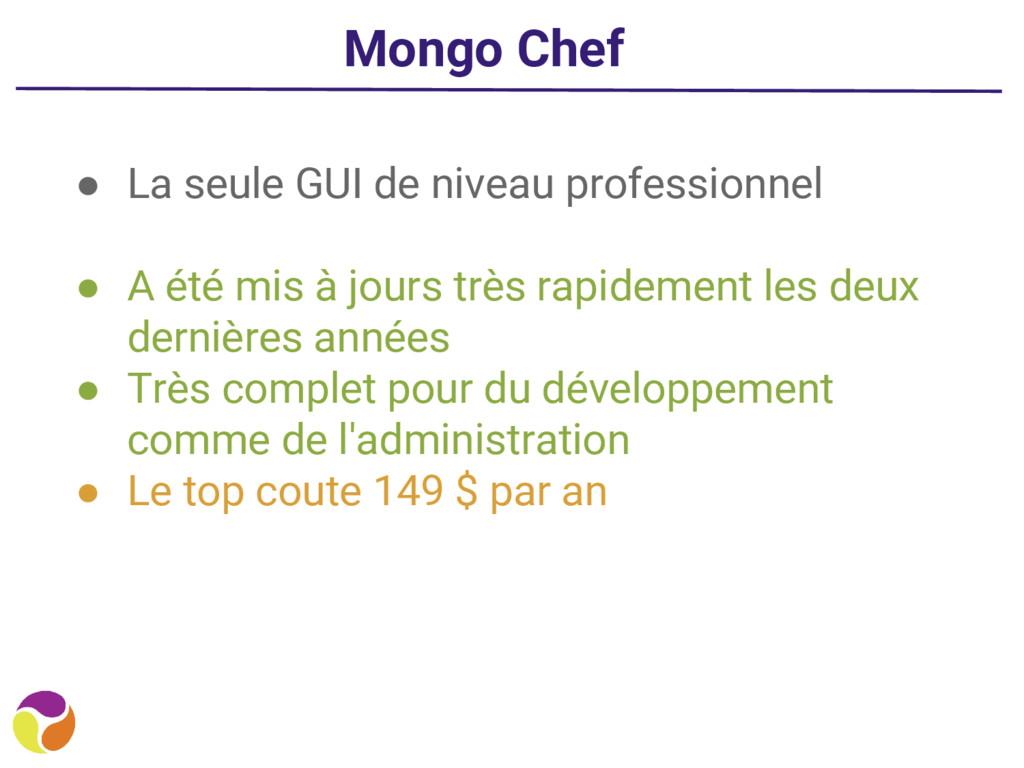 Mongo Chef ● La seule GUI de niveau professionn...