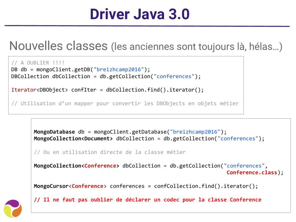 Driver Java 3.0 Nouvelles classes (les ancienne...