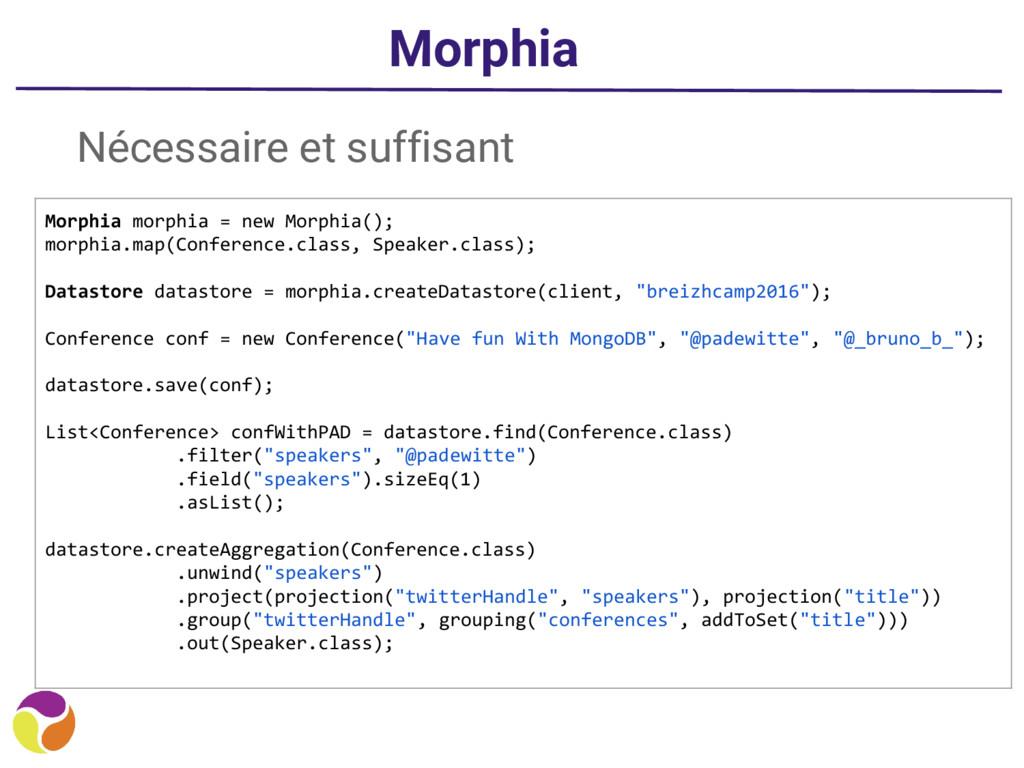 Morphia Nécessaire et suffisant Morphia morphia...