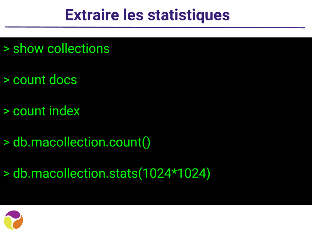 Extraire les statistiques > show collections > ...