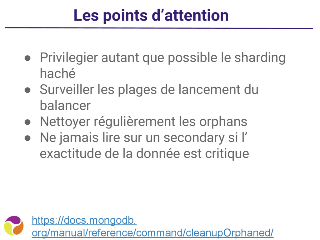 Les points d'attention ● Privilegier autant que...