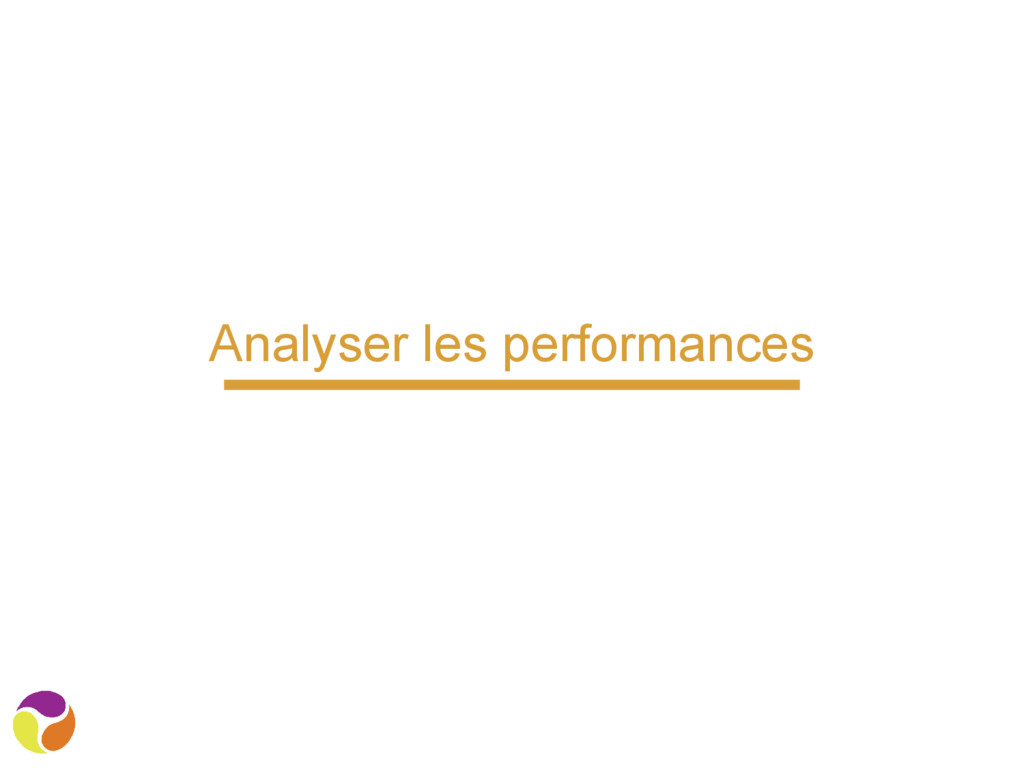 Analyser les performances